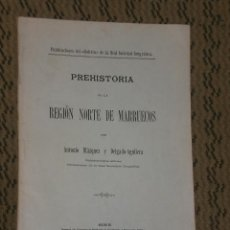 Libros antiguos: PREHISTORIA DE LA REGIÓN NORTE DE MARRUECOS. (1913). Lote 29744974
