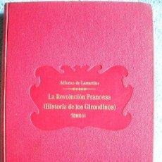 Libros antiguos: LA REVOLUCION FRANCESA (HISTORIA DE LOS GIRONDINOS) ALFONSO DE LAMARTINE. TOMO II.. Lote 28676966