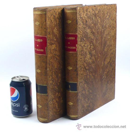 Libros antiguos: El libro de las madres, Francisco Nacente. 2 vol. 1880 aprox. 32x23 cm. - Foto 7 - 28785358