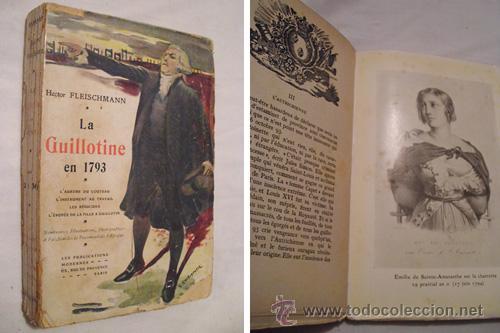LA GUILLOTINE EN 1793. FLEISCHMANN HECTOR. LES PUBLICATIONS MODERNES. PARIS. 1908. (Libros antiguos (hasta 1936), raros y curiosos - Historia Antigua)