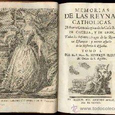 Libros antiguos: AÑO 1761 - MEMORIAS DE LAS REYNAS CATHOLICAS HENRIQUE FLOREZ - REINAS CATÓLICAS ENRIQUE FLOREZ. Lote 29518444