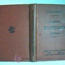 Libros antiguos: HISTORIA DE LA CIVILIZACIÓN ANTIGUA (ORIENTE, GRECIA Y ROMA). CH. SEIGNOBOS. VDª. CH. BOURET 1910 . Lote 29854551