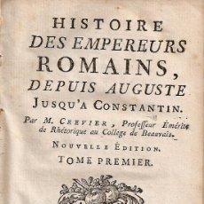 Libros antiguos: *** HISTORIA DE LOS EMPREADORES ROMANOS DE AUGUSTO A CONSTANTINO. AÑO:1763 TOMO 1 FRANCES ***. Lote 29937098