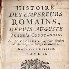 Libros antiguos: *** HISTORIA DE LOS EMPREADORES ROMANOS DE AUGUSTO A CONSTANTINO. AÑO:1763 TOMO 2 FRANCES ***. Lote 29953392