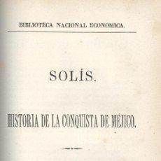 Libros antiguos: ANTONIO DE SOLÍS. HISTORIA DE LA CONQUISTA DE MÉXICO. 2 VOLS. 3 TOMOS. MADRID, 1874. MÉXICO. Lote 29960832