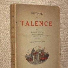 Libros antiguos: HISTOIRE DE TALENCE, PAR MAURICE FERRUS. 1926. ILUSTRADO. HISTORIA LOCAL DE FRANCIA. Lote 30133343