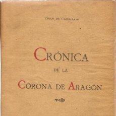 Libros antiguos: CRONICA DE LA CORONA DE ARAGON – CONDE DE CASTELLANO – 1919. Lote 30158151