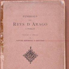 Libros antiguos: FUNERALS DELS REYS D'ARAGÓ Á POBLET. MANUEL DE BOFARULL Y SARTÓRIO. Lote 58105168