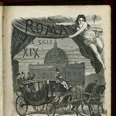 Libros antiguos: LIBRO, ROMA EN EL SIGLO XIX , 1870, JOSE GARIBALDI, BARCELONA, , ORIGINAL. Lote 30359026