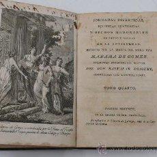 Libros antiguos: JORNADAS DIVERTIDAS, POLITICAS SENTENCIAS Y HECHOS MEMORABLES,... TOMO 4. MADRID 1745. Lote 30387549