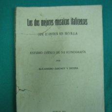 Libri antichi: LOS MEJORES MOSAICOS ITALICENSES QUE EXISTEN EN SEVILLA. Lote 30387784