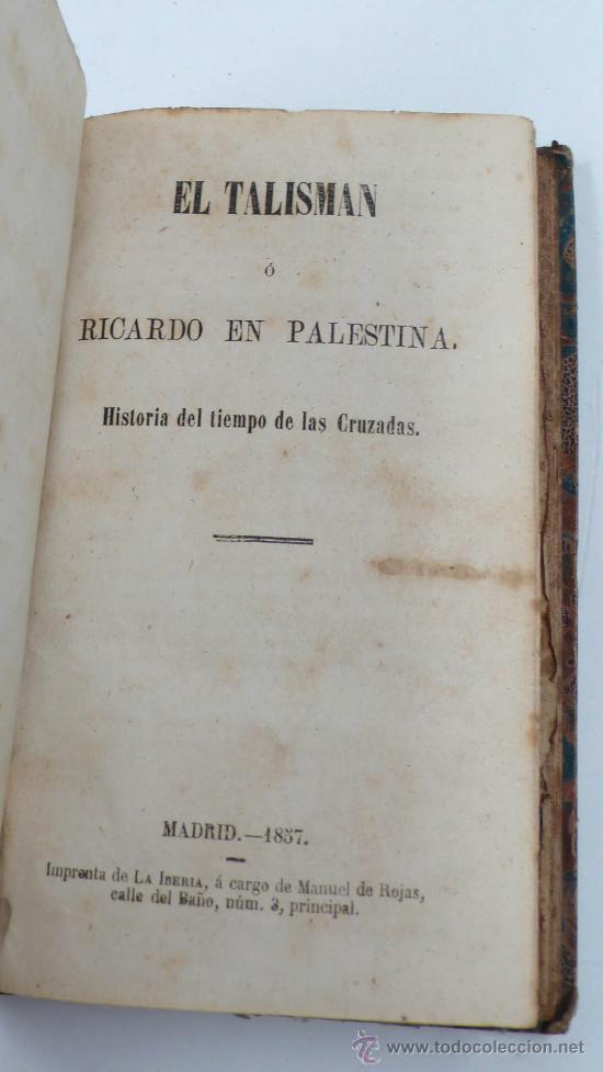 Libros antiguos: El talismán o Ricardo en Palestina, Historia del tiempo de las cruzadas, Madrid año 1857 - Foto 2 - 30385671