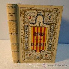 Libros antiguos: CRONICA O COMENTARIS DEL REY EN JAUME PRIMER--1905. Lote 30511523