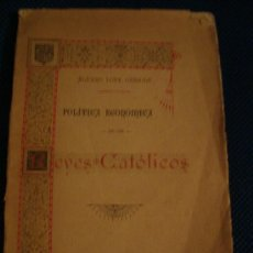 Libros antiguos: (266) POLITICA ECONOMICA DE LOS REYES CATOLICOS. Lote 30606086