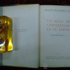 Libros antiguos: UN SIGLO DE CRISTIANDAD EN EL JAPON. ED. LABOR 1935.. Lote 30650378