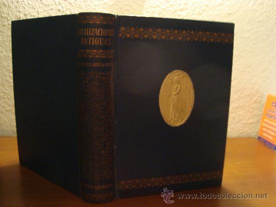 (282) CIVILIZACIONES ANTIGUAS - 3 TOMOS EN 1 - LA CIVILIZACION DEL ORIENTE ANTIGUO-LA CIVILIZACION G (Libros antiguos (hasta 1936), raros y curiosos - Historia Antigua)
