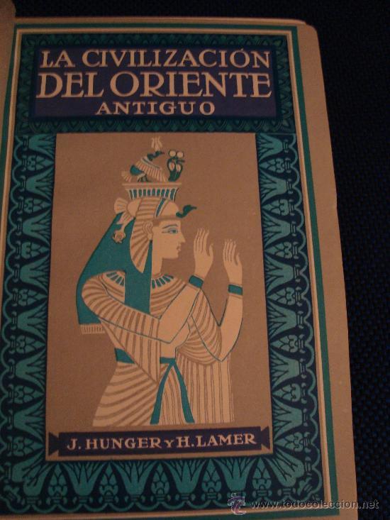 Libros antiguos: (282) CIVILIZACIONES ANTIGUAS - 3 TOMOS EN 1 - LA CIVILIZACION DEL ORIENTE ANTIGUO-LA CIVILIZACION G - Foto 2 - 30696834