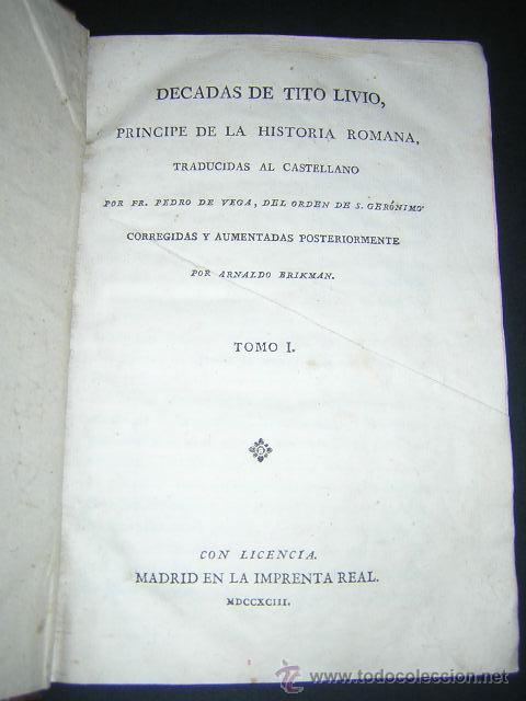 Libros antiguos: 1793 - DECADAS DE TITO LIVIO TRADUCIDAS POR PEDRO DE VEGA - DECADA PRIMERA - Foto 3 - 30702612