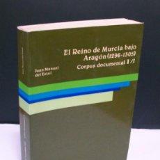 Libros antiguos: EL REINO DE MURCIA BAJO ARAGON (1296-1305). Lote 30726444