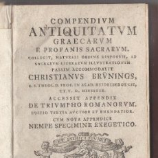 Libros antiguos: COMPEMDIUM ANTIQUITATUM GRAECARUM E PROFANIS SACRARUM. CHRISTIAN BRÜNINGS, 3ª EDICIÓN, AÑO 1759.. Lote 30848978