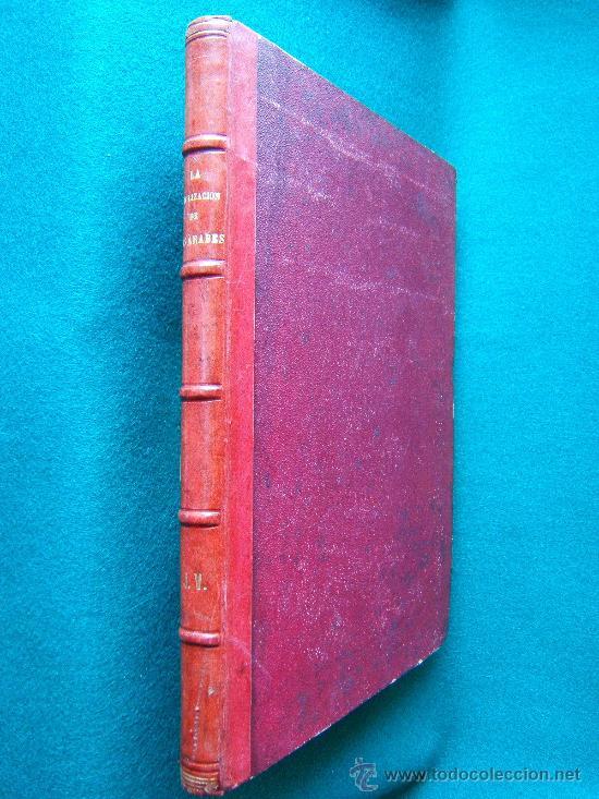 LA CIVILIZACION DE LOS ARABES - GUSTAVO LE BON - MONTANER Y SIMON - 1886 - 1ª EDICION EN ESPAÑOL (Libros antiguos (hasta 1936), raros y curiosos - Historia Antigua)
