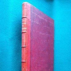 Libros antiguos: LA CIVILIZACION DE LOS ARABES - GUSTAVO LE BON - MONTANER Y SIMON - 1886 - 1ª EDICION EN ESPAÑOL . Lote 30879740