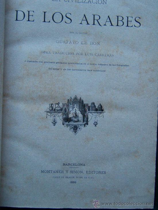 Libros antiguos: LA CIVILIZACION DE LOS ARABES - GUSTAVO LE BON - MONTANER Y SIMON - 1886 - 1ª EDICION EN ESPAÑOL - Foto 2 - 30879740
