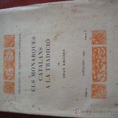 Libros antiguos: (302) ELS MONARQUES CATALANS A LA TRADICIO. Lote 30893588