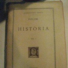 Libros antiguos: POLIBI VOL. VI HISTORIA. FUNDACIO BERNAT METGE. 1929.ESCRIPTORS GRECS EDICIO BILINGUE. Lote 31141160