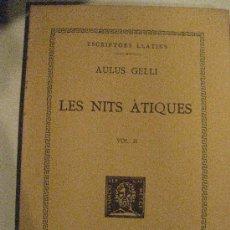 Libros antiguos: AULUS GELLI. LES NITS ATIQUES VOL.II. FUNDACIO BERNAT METGE 1934 TRADUCCIO. . Lote 31165717