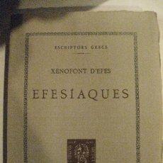 Libros antiguos: XENOFONT D´EFES. EFESIAQUES. FUNDACIO BERNAT METGE 1967 TRADUCCIO. . Lote 31202628