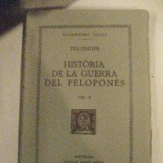 Libros antiguos: TUCIDICES. HISTORIA DE LA GUERRA DEL PELOPONESO. VOL. II FUNDACIO BERNAT METGE 1954 TRADUCCIO. . Lote 31202678