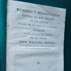 Libros antiguos: REMEDIO Y PRESERVATIVO CONTRA EL MAL FRANCES... - MANUEL FREYRE DE CASTRILLON - 1809 - RARISIMO. Lote 31335281