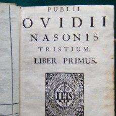 Libros antiguos: PUBLII OVIDII NASONIS TRISTIUM. LIBER PRIMUS (LIBER I-II-III-IV-V) -COMPLETO- PUBLI OVIDI NASO- 1706. Lote 31366152