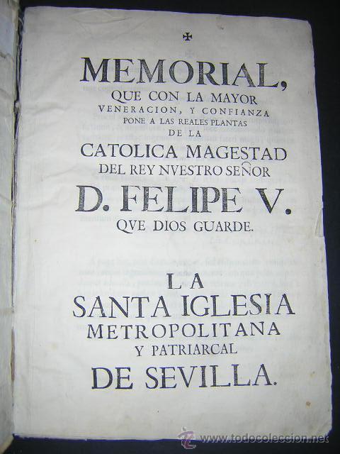 Libros antiguos: 1722 - MEMORIAL A FELIPE V POR LA PRIMACIA DE LAS ESPAÑAS DE LA IGLESIA DE SEVILLA - Foto 2 - 31613976