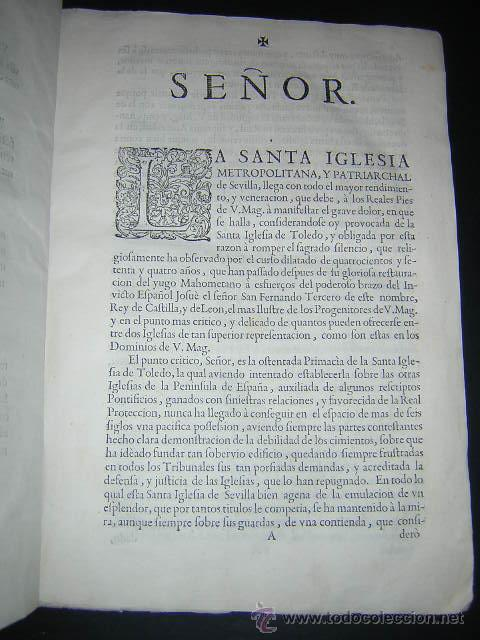 Libros antiguos: 1722 - MEMORIAL A FELIPE V POR LA PRIMACIA DE LAS ESPAÑAS DE LA IGLESIA DE SEVILLA - Foto 3 - 31613976