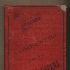 Libros antiguos: COMPENDIO RAZONADO DE LA HISTORIA GENERAL DE ESPAÑA. BLAS VALERO CASTELL. TARRAGONA. 1892. Lote 31678611