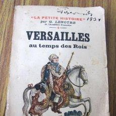 Libros antiguos: VERSAILLES AU TEMPS DES ROIS .. VERSALLES TIEMPO DE REYES - 1934. Lote 31728176