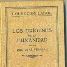 Libros antiguos: R, VERNEAU : LOS ORÍGENES DE LA HUMANIDAD (LABOR, 1931). Lote 213330478