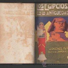 Libros antiguos: J. CASCALES Y MUÑOZ LOS EGIPCIOS EN LA ANTIGUEDAD BARCELONA PROLOGO DE J. RAMON MELIDA. Lote 32696579