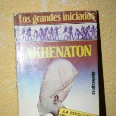 Libros antiguos: LIBRO AKHENATON EGIPTO P MORRISON . Lote 46526339