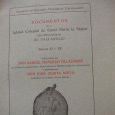 Livros antigos: DOCUMENTOS SANTA MARIA LA MAYOR VALLADOLID.SIGLOS XI Y XII .1917.MANUEL MAÑUECO VILLALOBOS.373 PG. Lote 32825694