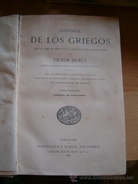 Libros antiguos: Historia de los Griegos. VÍCTOR DURUY. 1890. TRES TOMOS. - Foto 3 - 32840724