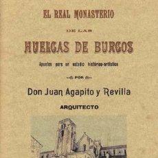 Libros antiguos: AGAPITO Y REVILLA, JUAN. EL REAL MONASTERIO DE LAS HUELGAS DE BURGOS. VALLADOLID: MAXTOR, 2009. ILUS. Lote 33531949