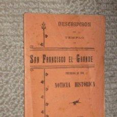 Libros antiguos: DESCRIPCIÓN DEL TEMPLO DE SAN FRANCISCO EL GRANDE PRECEDIDA DE UNA NOTICIA HISTÓRICA, MADRID, 1907. Lote 32895608