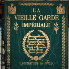 Libros antiguos: LA VIEILLE GARDE IMPERIALE. TOURS: ALFRED MAME ET FILS [1902]. . Lote 32945014