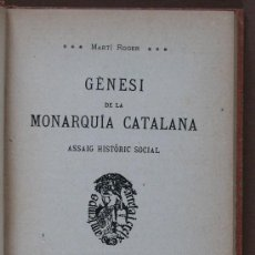 Libros antiguos: GÈNESI DE LA MONARQUIA CATALANA. ASSAIG HISTÒRICS SOCIAL. MARTÍ ROGER. Lote 33174003