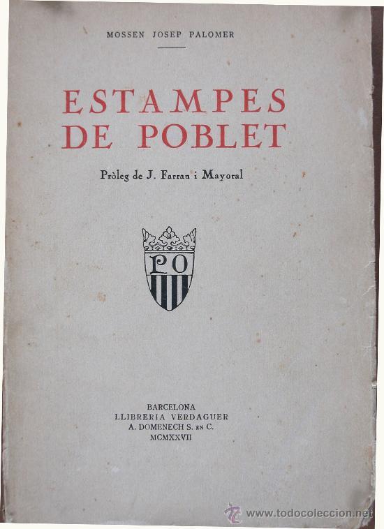ESTAMPES DE POBLET. MOSSEN JOSEP PALOMER (Libros antiguos (hasta 1936), raros y curiosos - Historia Antigua)