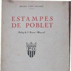 Libros antiguos: ESTAMPES DE POBLET. MOSSEN JOSEP PALOMER. Lote 33333551