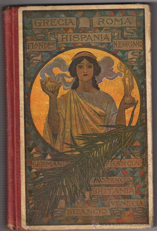 GRECIA - ROMA - HISPANIA....AÑO 1922 - - 338 PÁGINAS (Libros antiguos (hasta 1936), raros y curiosos - Historia Antigua)